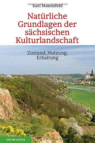 9783361006973: Natürliche Grundlagen der sächsischen Kulturlandschaft: Zustand, Nutzung, Erhaltung