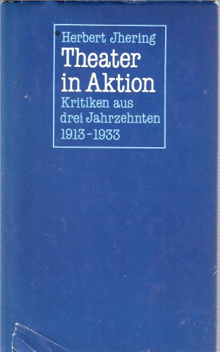 Theater In Aktion: Jhering, Herbert