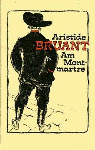 Aristide Bruant. Am Montmartre. Chansons und Monologe.: Rösler, Walter (Hrsg.)