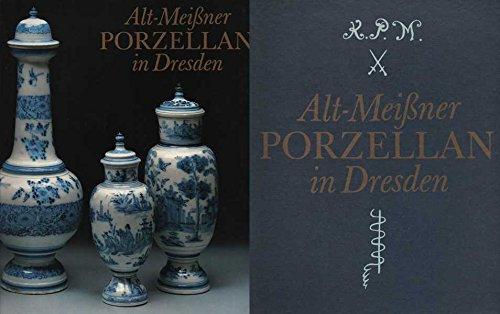 Alt-Meissner Porzellan in Dresden. Ingelore Menzhausen. Jürgen: Menzhausen, Ingelore [Mitverf.]
