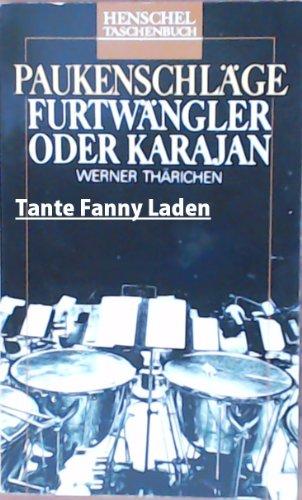 9783362005357: Paukenschläge: Furtwängler oder Karajan (Henschel Taschenbuch)