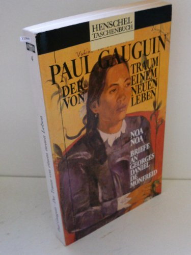Der Traum von einem neuen Leben. -: Paul Gauguin