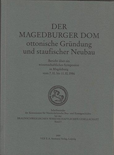 9783363004250: Der Magdeburger Dom: Ottonische Gründung und staufischer Neubau : wissenschaftliches Symposion (Schriftenreihe der Kommission für Niedersächsische Bau- und Kunstgeschichte)