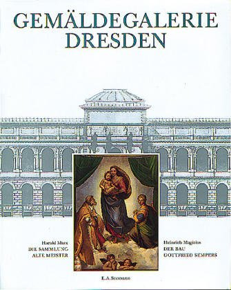 9783363005691: Gemäldegalerie Dresden. Die Sammlung Alte Meister. Der Bau Gottfried Sempers.