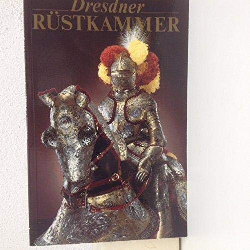 9783363005738: Dresdner Rüstkammer, Historisches Museum: Meisterwerke aus vier Jahrhunderten (German Edition)