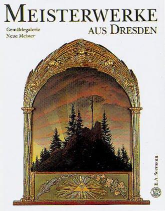 9783363006155: Gemäldegalerie Neue Meister. Meisterwerke aus Dresden