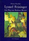 9783363006520: Lyonel Feininger: Sein Weg zum Bauhaus-Meister