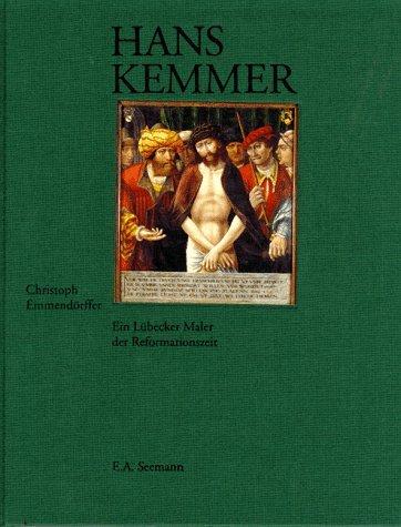 9783363006704: Hans Kemmer: Ein Lübecker Maler der Reformationszeit