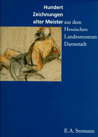 9783363006865: Hundert Zeichnungen alter Meister aus dem Hessischen Landesmuseum Darmstadt