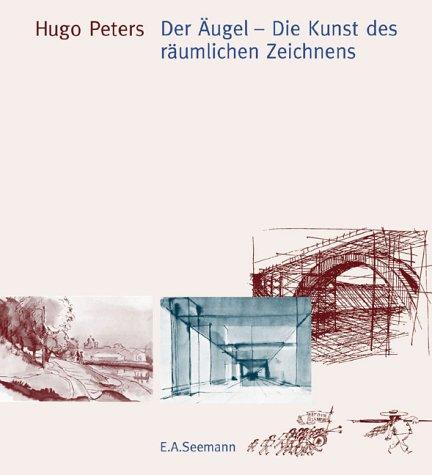 Der Äugel - Die Kunst des räumlichen: Peters, Hugo