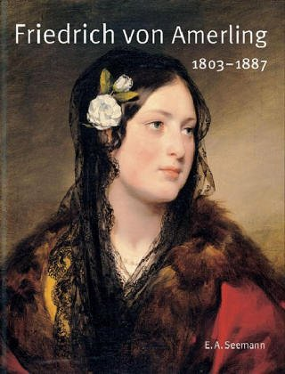 9783363008166: Friedrich von Amerling. 1803 - 1887.