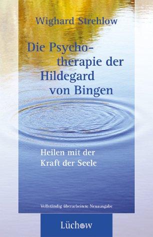 9783363030303: Die Psychotherapie der Hildegard von Bingen: Heilen mit der Kraft der Seele