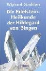 9783363030532: Die Edelstein-Heilkunde der Hildegard von Bingen