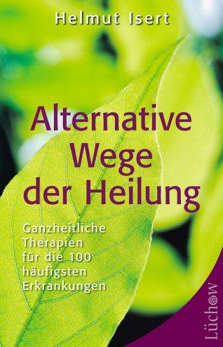 9783363030891: Alternative Wege der Heilung