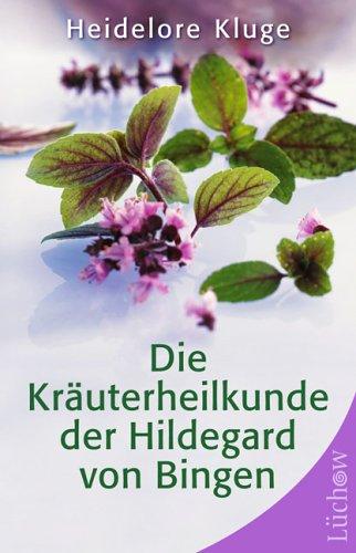 9783363031065: Die Kräuterheilkunde der Hildegard von Bingen