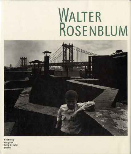 Walter Rosenblum [Signed By the Artist]: Shelly Rice; Rosenblum; Naomi