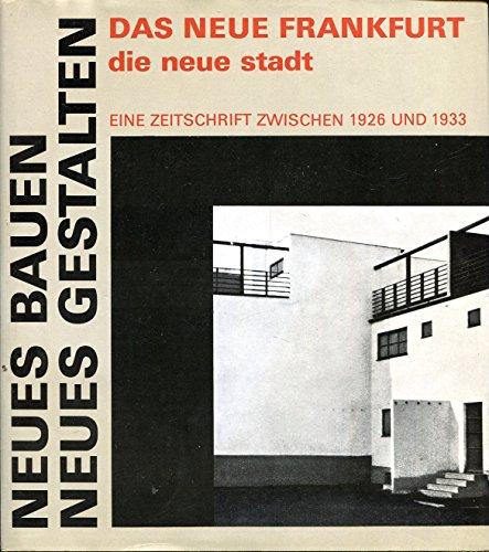 9783364002484: Neues Bauen - Neues Gestalten. Das Neue Frankfurt /Die neue Stadt. Eine Zeitschrift zwischen 1926 und 1933