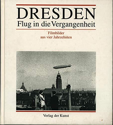 9783364002514: Dresden, Flug in die Vergangenheit: Bilder aus Dokumentarfilmen, 1910-1949