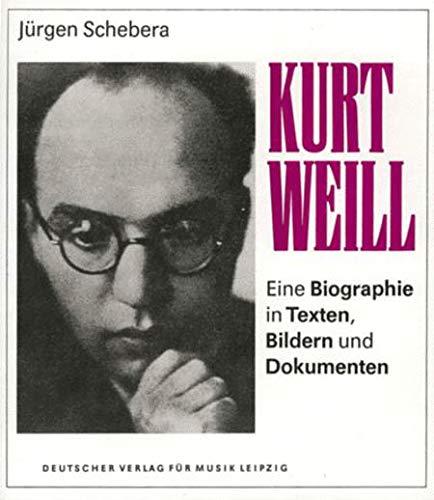 9783370002898: Kurt Weil, 1900-1950: Eine Biographie in Texten, Bildern und Dokumenten