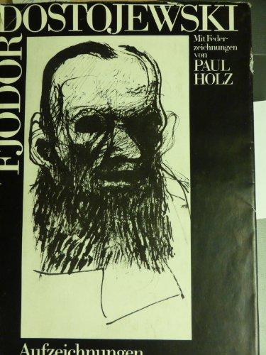 9783371000732: Aufzeichnungen aus einem Totenhaus. Mit Federzeichnungen von Paul Holz