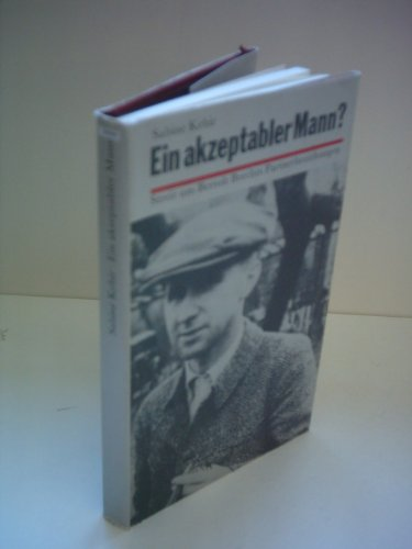 Ein akzeptabler Mann? Streit um Bertolt Brechts Partnerbeziehungen. - Kebir, Sabine