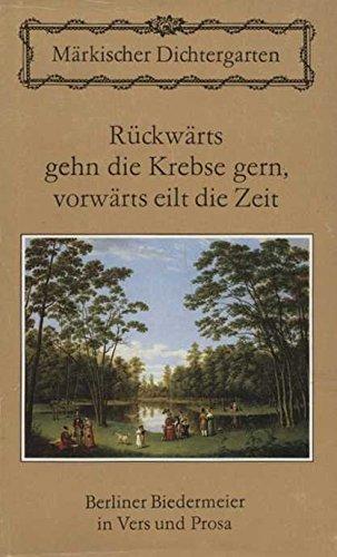 9783371001401: Ruckwarts gehn die Krebse gern, vorwarts eilt die Zeit: Berliner Biedermeier in Vers und Prosa (Markischer Dichtergarten) (German Edition)