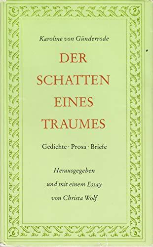 9783371002262: Der Schatten eines Traumes. Gedichte, Prosa, Briefe. Zeugnisse von Zeitgenossen