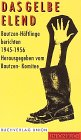 9783372003237: Das Gelbe Elend. Bautzen-Häftlinge berichten. 1945-1953