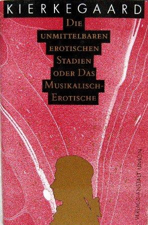 """9783372004135: Die unmittelbaren erotischen Stadien oder Das Musikalisch-Erotische. Über Mozarts """"Don Giovanni"""""""
