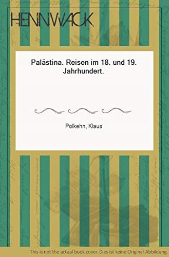 9783373000006: Palästina - Reisen im 18. und 19. Jahrhundert
