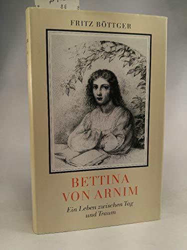 9783373000525: Bettina von Arnim: Ein Leben zwischen Tag und Traum