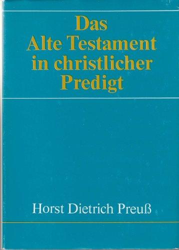9783374000326: Das Alte Testament in christlicher Predigt [von Horst Dietrich Preuß],