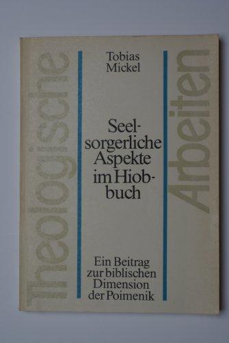 9783374009732: Seelsorgerliche Aspekte im Hiobbuch: Ein Beitrag zur biblischen Dimension der Poimenik (Theologische Arbeiten) (German Edition)