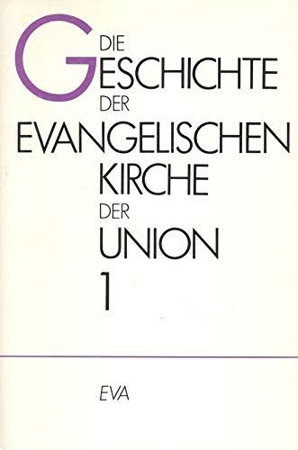 9783374013876: Die Geschichte der Evangelischen Kirche der Union, 3 Bde., Bd.1, Die Anfänge der Union unter landesherrlichem Kirchenregiment (1817-1850)