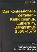 9783374017195: Kirchengeschichte in Einzeldarstellungen, 36 Bde., Bd.2/8, Das konfessionelle Zeitalter - Katholizismus, Luthertum, Calvinismus (1563-1675)