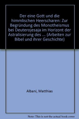 Der eine Gott und die himmlischen Heerscharen: Albani, Matthias