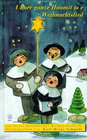 9783374019045: Unner ganze Haamit is e Weihnachtslied. Ein heiter-besinnliches Weihnachtsbuch.