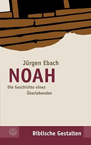 9783374019120: Noah: Die Geschichte eines Überlebenden (Biblische Gestalten)