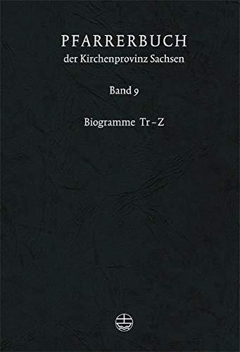 9783374021413: Pfarrerbuch der Kirchenprovinz Sachsen 9: Biogramme Tr - Z: Bd. 9