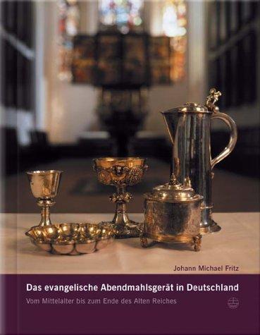 9783374022007: Das evangelische Abendmahlsgerät in Deutschland. Vom Mittelalter bis zum Ende des Alten Reiches