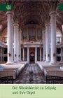 Die Nikolaikirche zu Leipzig und ihre Orgel - Busch Hermann