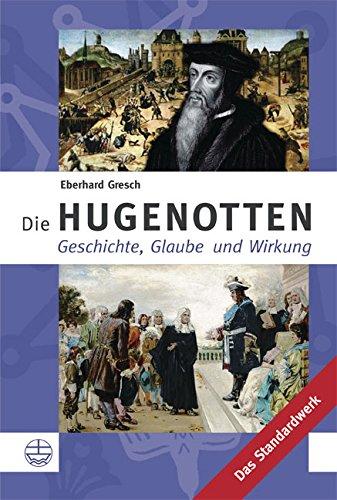 9783374022601: Die Hugenotten : Geschichte, Theologie und Wirkung