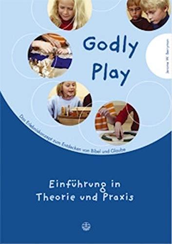 9783374022953: Godly Play: Das Konzept zum spielerischen Entdecken von Bibel und Glauben