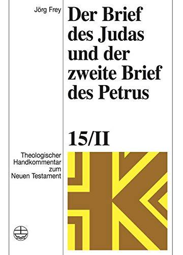 Der Brief des Judas und der zweite Brief des Petrus: Jörg Frey