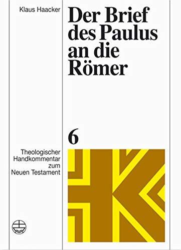 Theologischer Handkommentar Zum Neuen Testament / Der Brief Des Paulus an Die Romer (Hardback): ...