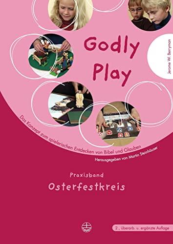 9783374024919: Godly Play 04: Praxis – Osterfestkreis. Das Konzept zum spielerischen Entdecken von Bibel und Glauben