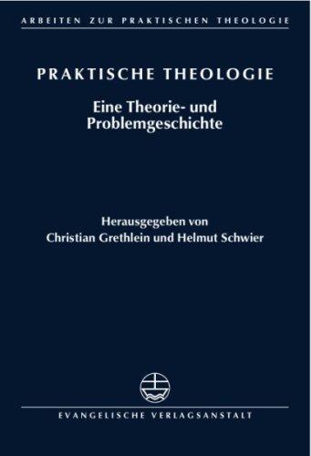 9783374025145: Praktische Theologie: Eine Theorie- und Problemgeschichte. Arbeiten zur Praktischen Theologie
