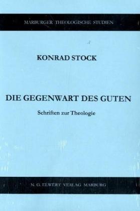 9783374025602: Die Gegenwart des Guten: Schriften zur Theologie