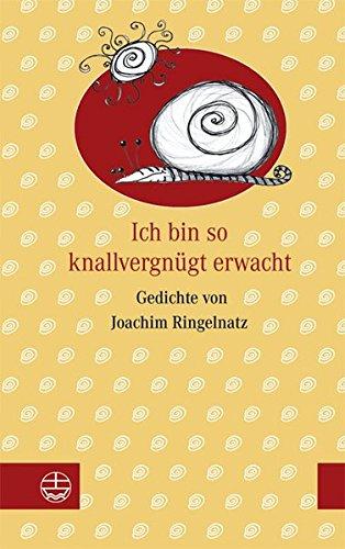 9783374025848: Ich bin so knallvergnügt erwacht: Gedichte von Joachim Ringelnatz
