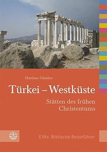 9783374025879: T�rkei - Westk�ste: St�tten des fr�hen Christentums. EVAs Biblische Reisef�hrer (Evas Biblische Reisefuhrer)